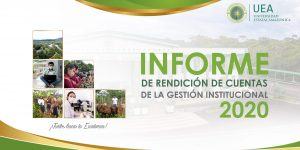 UEA RINDIÓ CUENTAS SOBRE LA GESTIÓN INSTITUCIONAL DEL PERIODO 2020